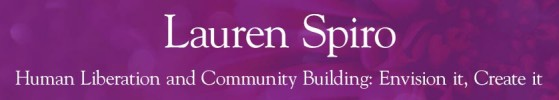 Lauren Spiro and Associates, Human Liberation and Community Building: Envision it, Create it.